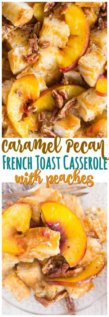Caramel Pecan Peach French Toast Casserole recipe image thegoldlininggirl.com pin